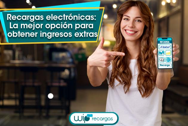 Recargas electrónicas: La mejor opción para obtener ingresos extras